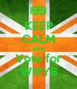 KEEP CALM AND Vote for WMYB - Personalised Poster large