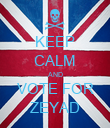 KEEP CALM AND VOTE FOR ZEYAD - Personalised Poster large