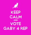 KEEP CALM AND VOTE GABY 4 REP - Personalised Poster large