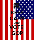 KEEP CALM AND VOTE  GOP - Personalised Poster large