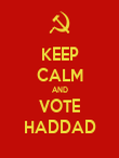 KEEP CALM AND VOTE HADDAD - Personalised Poster large