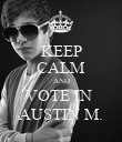 KEEP CALM AND VOTE IN  AUSTIN M. - Personalised Poster large