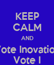 KEEP CALM AND Vote Inovation Vote I - Personalised Poster large