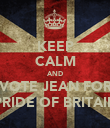 KEEP CALM AND VOTE JEAN FOR PRIDE OF BRITAIN - Personalised Poster large