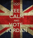 KEEP CALM AND VOTE  JORDAN - Personalised Poster large