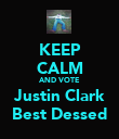 KEEP CALM AND VOTE  Justin Clark Best Dessed - Personalised Poster large