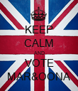 KEEP CALM AND VOTE MAR&OONA - Personalised Poster large