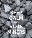 KEEP CALM AND VOTE MINERS - Personalised Poster large