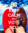 KEEP CALM AND VOTE NO.1 - Personalised Poster large