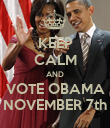 KEEP CALM AND VOTE OBAMA NOVEMBER 7th - Personalised Poster large