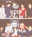 KEEP CALM AND VOTE ON VMA - Personalised Poster large