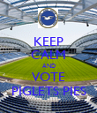 KEEP CALM AND VOTE PIGLETS PIES - Personalised Poster large