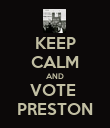 KEEP CALM AND VOTE  PRESTON - Personalised Poster large