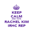 KEEP CALM AND VOTE RACHEL KIM IRHC REP - Personalised Poster large