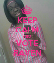 KEEP CALM AND VOTE RAVEN - Personalised Poster large