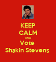 KEEP CALM AND Vote  Shakin Stevens  - Personalised Poster large