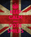 KEEP CALM AND VOTE SMILES - Personalised Poster large