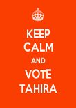 KEEP CALM AND VOTE TAHIRA - Personalised Poster large