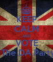 KEEP CALM AND VOTE  The DA Party - Personalised Poster large