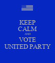 KEEP CALM AND VOTE UNITED PARTY - Personalised Poster small
