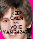 KEEP CALM AND VOTE  YAN 242424 - Personalised Poster large