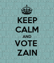 KEEP CALM AND VOTE  ZAIN - Personalised Poster large