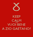 KEEP CALM AND VUOI BENE A ZIO GAETANO? - Personalised Poster large