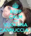 KEEP CALM AND VUOI UNA CANNUCCIA ? - Personalised Poster large
