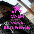 KEEP CALM AND Vvrka Best Friends - Personalised Poster large