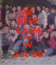 KEEP CALM AND W 3 A '99 - Personalised Poster small