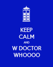 KEEP CALM AND W DOCTOR WHOOOO - Personalised Poster large