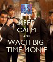 KEEP CALM AND WACH BIG  TIME MONIE - Personalised Poster large