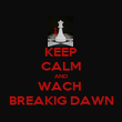 KEEP CALM AND WACH  BREAKIG DAWN - Personalised Poster large