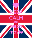 KEEP CALM AND wach movie - Personalised Poster large