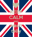 KEEP CALM AND wach telly - Personalised Poster large