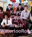 Keep Calm And  Wach WaterlooRoad - Personalised Poster large