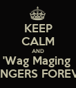KEEP CALM AND 'Wag Maging  ABANGERS FOREVER!!! - Personalised Poster large