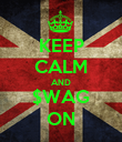KEEP CALM AND $WAG ON - Personalised Poster large