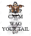 KEEP CALM AND WAG YOUR TAIL - Personalised Poster large