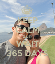 KEEP CALM AND WAIT 365 DAYS - Personalised Poster large