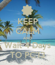 KEEP CALM AND Wait 4 Days TO PC'13 - Personalised Poster large