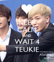 KEEP CALM AND WAIT 4 TEUKIE - Personalised Poster large