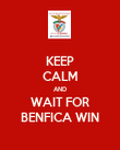 KEEP CALM AND WAIT FOR BENFICA WIN - Personalised Poster large
