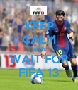 KEEP CALM AND WAIT FOR FIFA 13 - Personalised Poster large