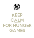 KEEP CALM AND WAIT FOR HUNGER GAMES - Personalised Poster large