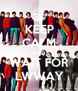 KEEP CALM AND WAIT FOR LWWAY - Personalised Poster large