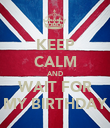 KEEP CALM AND WAIT FOR MY BIRTHDAY - Personalised Poster large