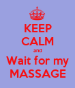 KEEP CALM and Wait for my MASSAGE - Personalised Poster large