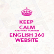 KEEP  CALM AND WAIT FOR NEW ENGLISH 360 WEBSITE - Personalised Poster large