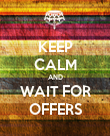 KEEP CALM AND WAIT FOR OFFERS - Personalised Poster large